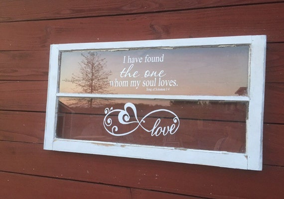 I Have Found The One Whom My Soul Loves Wood Window