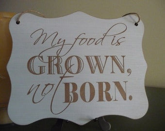 "Shabby Vegan Wooden Sign, ""My Food Is Grown Not Born "" Sign, Vegetarian Sign, Vegan Home Decor, Gift forHer, Gift for Him"