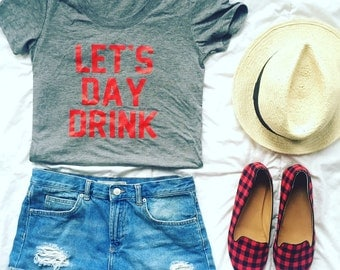 Let's Day Drink- grey and red