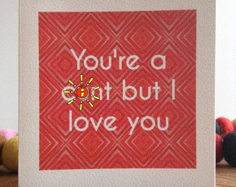 You're a c*nt but I love you (red) - MATURE - unconventional / funny / offensive Valentine's Day card