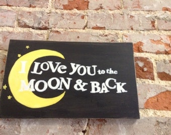 Custom I Love You to the Moon Distressed Sign/Personalized Sign/Baby Room Decor/Baby Gift/Hand Painted/Wood Sign/Love