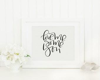 Love Me Some You Print