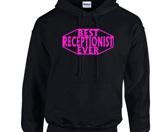 Best Receptionist Ever Hoodie. Hooded Crewneck Sweats. Job Occupation Hoodie. 18500.