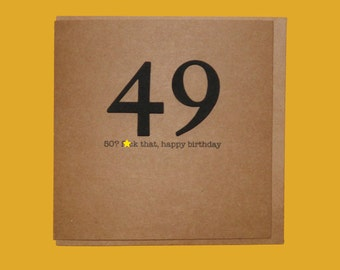 50? f*ck that. 50th Birthday Card. Rude, Funny, Friend, Sister, Brother, Fiftieth 49 - Hand crafted art card.