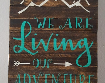 """We Are Living Our Adventure, 11.25""""x14"""", Rustic Sign"""