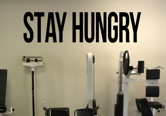 Stay Hungry Fitness Self Motivation Vinyl Decal Workout Gym