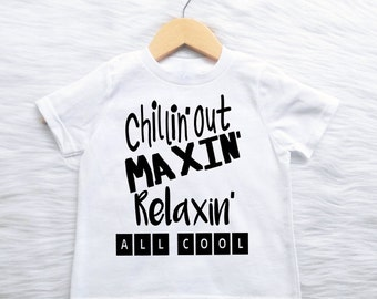T-shirt or Bodysuit U Pick Color FREE SHIPPING Over 50USD Chillin Out Maxin Relaxin All Cool Fresh Trendy baby clothes tees 90s 90's
