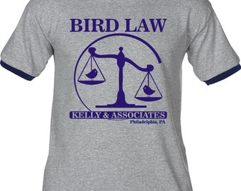 BIRD LAW - Kelly and Associates - Premium T-Shirt - Many Color Options - Ringers / Cottons / Blends / Tank Tops -always sunny Philadelphia