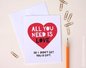 """Funny Valentine's Day card, """"I didn't get you a gift"""", A2 greeting card"""