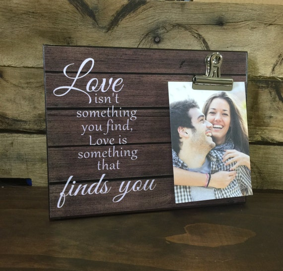 Love Finds You Quote: Personalized Picture Frame Love Isn't Something You Find