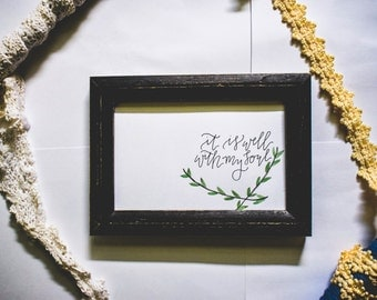 It Is Well With My Soul 4x6 Watercolor Calligraphy