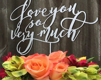 Love You So Very Much Cake Topper, Wedding Decor, Wedding Reception, Wood Cake Topper