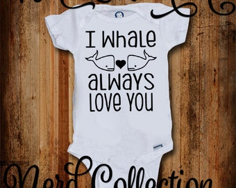 Baby Onesie I Whale Will Always Love You Whale Ocean Water Nautical Cute Adorable Shirt Baby Shower Gift Nursery Funny Baby Clothing Gerber