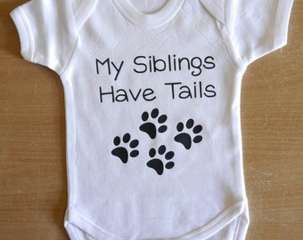 My siblings have tails Baby Vest / Body Suit / Play Suit