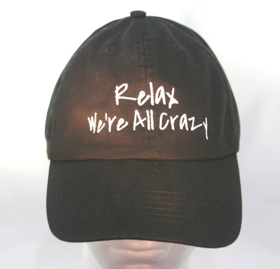 Relax We're All Crazy - Polo Style Ball Cap (Black with White Stitching)