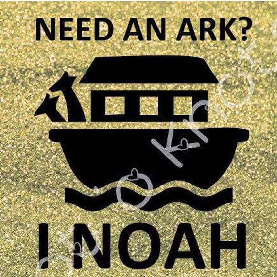 I Noah Guy Cutting File Need An Ark SVG Dxf JPG & PDF By