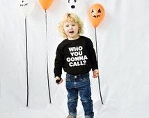Who You Gonna Call Halloween Kids Sweatshirt Jumper - Halloween Costume - Halloween Jumper - Halloween Kids -Ghostbusters [SWTCH-HW-003-001]