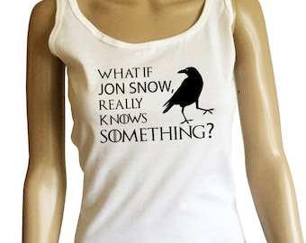 Womans Game of Thrones inspired You Know Nothing Jon Snow Tank Top.