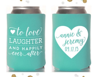 Heart - Wedding Can Cooler #13 - Custom - Love and Laughter and Happily Ever After -Bridal Wedding Favors, Beverage Insulators, Beer Huggers