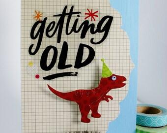 Dinosaur Birthday Card - Funny Birthday Card - Over the Hill - Getting Older - Birthday Card - T-Rex Card