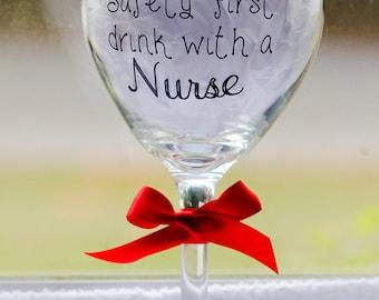 Nurse gift, Safety first drink with a nurse, Nursing gift, Gifts for nurses, Nurse week gift, Nurse wine glass, Custom nurse gift