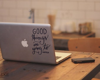 Good Things are Going to Happen Quote, Laptop Stickers, Car Decal, Laptop Decal, Car Sticker, Window Decal