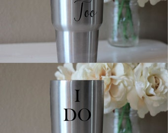 I do, Me too viny decal set