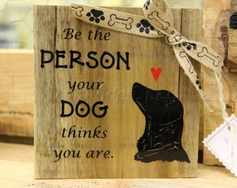 Dog Person Wooden Sign