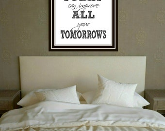 Inspirational Quote Print, 'What You Do Today Can Improve All Your Tomorrows', Motivational Quote,Instant Download, Wall Decor, Office,Gift!