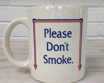 vintage Please Don't Smoke mug And I Won't Fart Anonymously Yours 1982