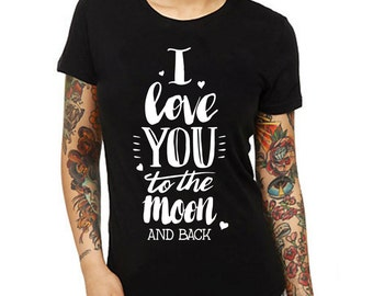 I Love You to the Moon and Back Womens Shirts,Womens Tshirts,Womens Clothings,Girl Shirts,Gift For Her,Gif For Wife,Custom Women's Shirt