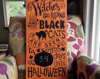Wood Halloween sign When Witches Go Riding Halloween chalkboard countdown wall sign Halloween decoration Halloween pumpkin chalkboard sign