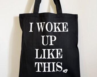 Black Tote Bag - White Screen Printed - I Woke Up Like This