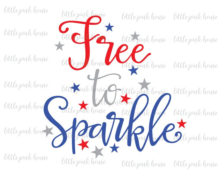 free to sparkle svg free to sparkle 4th of july svg fourth