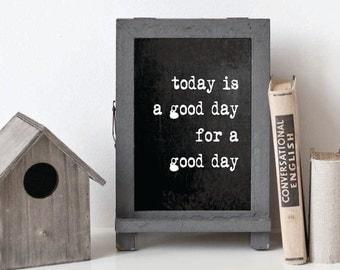 FARMHOUSE PRINT, Today is a Good Day, Christmas Gift Printable, Farmhouse Chalkboard, Farmhouse decor, Magnolia Farms, Last Minute