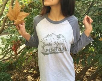 Scale Your Mountain Baseball Tee | Wanderlust | Baseball Shirt | Inspirational Quote | Graphic Tee | Womens Graphic Tee | Mountain Shirt