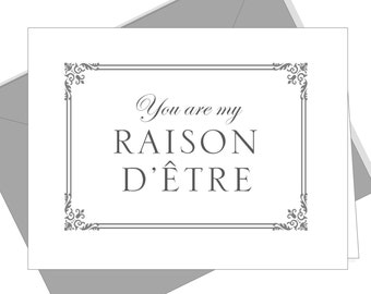 Love Card for Boyfriend Girlfriend Valentines Card for Him Her.  Birthday Card Greeting Card. You are my Raison d'Etre.  Blank Inside