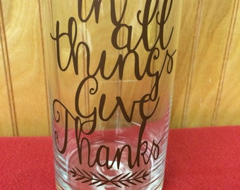 In All Things Give Thanks Vase; Thanksgiving