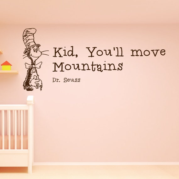 Dr Seuss Quotes Kid: Dr Seuss 'Kid You'll Move Mountains' Wall Quote
