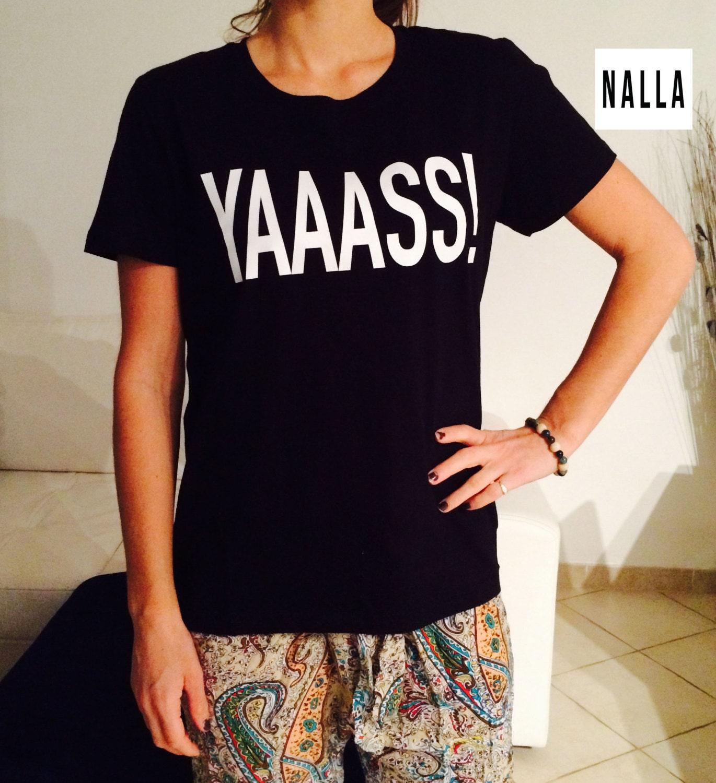 Yaaass