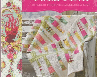 Quilts from The House of Tula Pink - 20 Fabric Projects