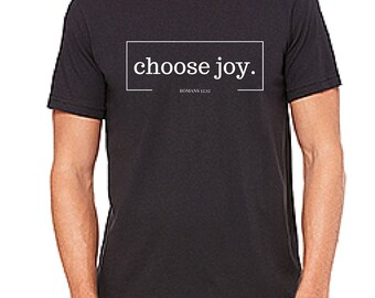 Adoption Fundraiser. Mens Tee. Choose Joy. Romans 12:12