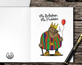 Mo Birthdays, Mo Problems Birthday Card