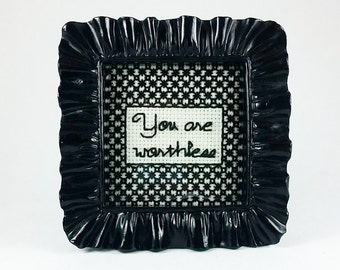 Mean Cross Stitch - You are worthless