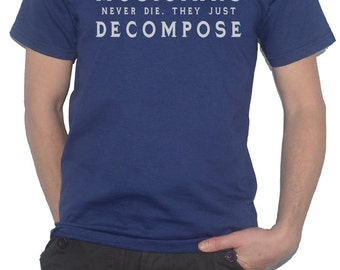 Musicians Never Die, They Just Decompose T-Shirt Composer Artist Band Top