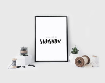 Wall Art Print . I'm walking on sunshine .