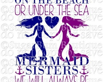 On the beach or under the sea, mermaid sisters we will always be svg