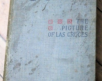 The Picture of Las Cruces-Copyright 1894-A Romance of Mexico-Christian Reid-Very old book-Antique book