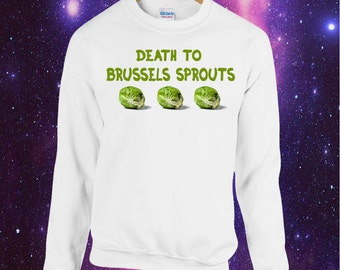 Death To Brussels Sprouts Printed Christmas Jumper Sweatshirt Alternative Funny