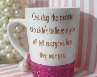 Quote Mug, Cute Quote Mug, Believe Mug, Glitter Dipped Mug, Coffee Mug